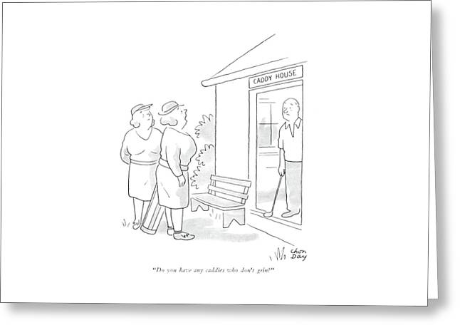 Do You Have Any Caddies Who Don't Grin? Greeting Card