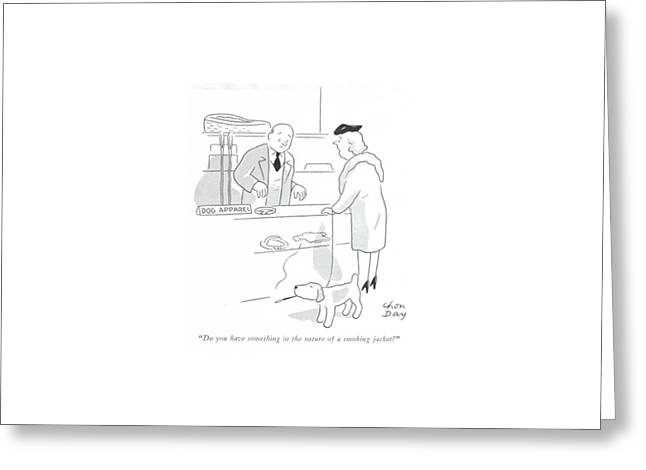 Do You Have Something In The Nature Of A Smoking Greeting Card by Chon Day