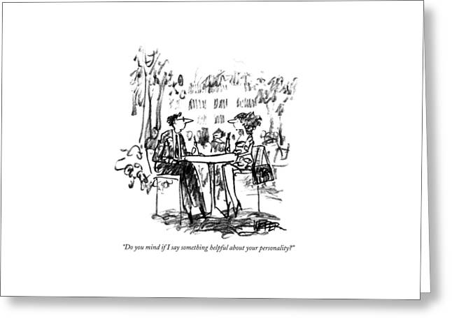 Do You Mind If I Say Something Helpful Greeting Card by Robert Weber