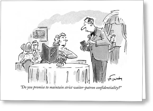 Do You Promise To Maintain Strict Waiter-patron Greeting Card