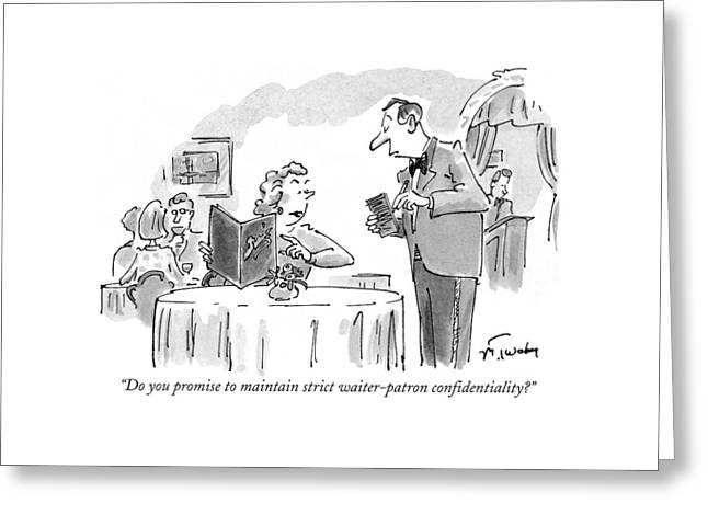 Do You Promise To Maintain Strict Waiter-patron Greeting Card by Mike Twohy
