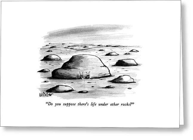 Do You Suppose There's Life Under Other Rocks? Greeting Card by Warren Miller