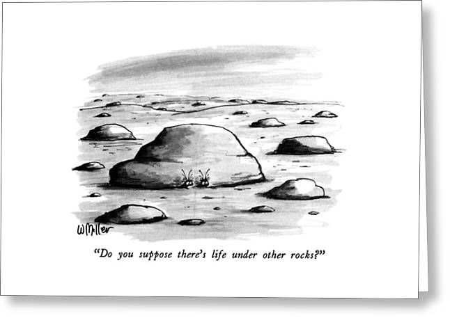 Do You Suppose There's Life Under Other Rocks? Greeting Card