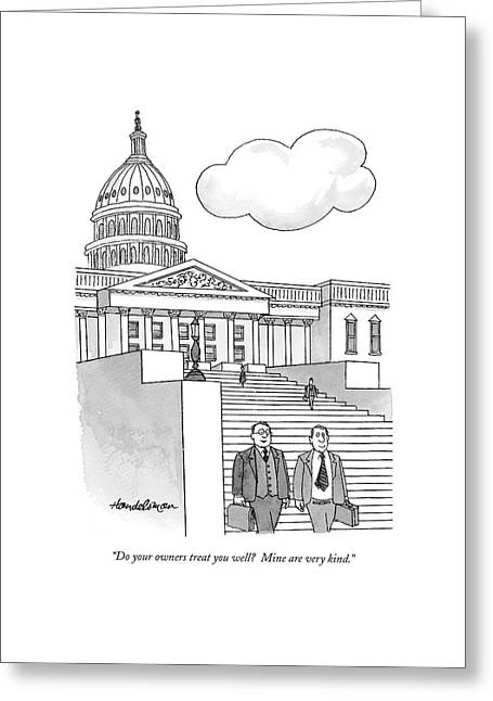 Do Your Owners Treat You Well? Greeting Card by J.B. Handelsman