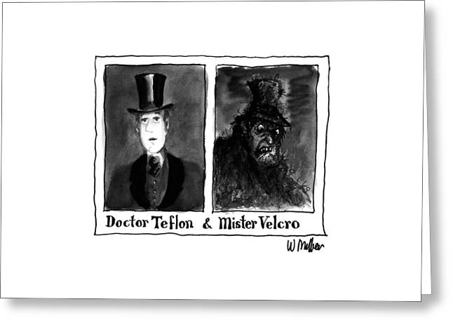 Doctor Teflon & Mister Velcro Greeting Card by Warren Miller