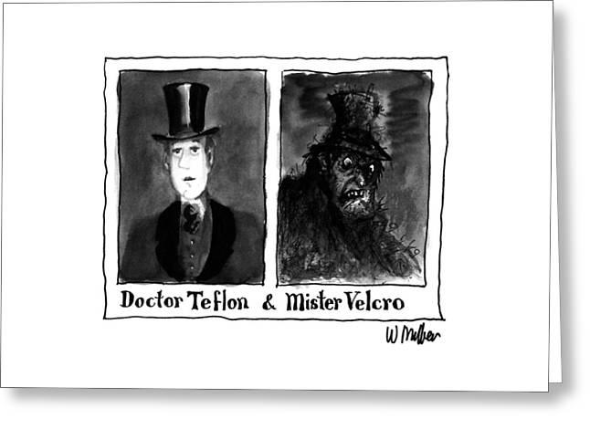 Doctor Teflon & Mister Velcro Greeting Card