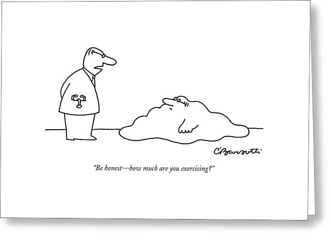 Doctor To Patient Who Appears To Be A Blob Greeting Card by Charles Barsotti