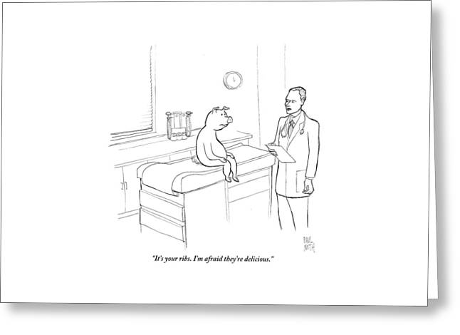 Doctor To Pig Greeting Card by Paul Noth