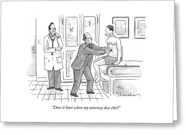 Does It Hurt When My Attorney Does This? Greeting Card
