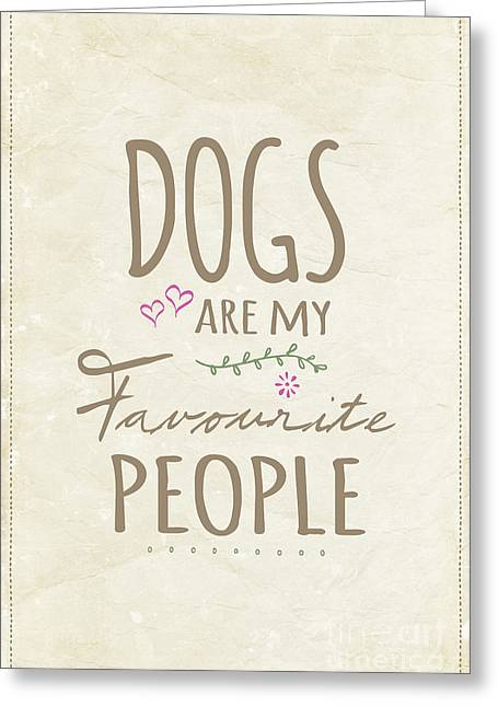 Dogs Are My Favourite People  - British Version Greeting Card by Natalie Kinnear