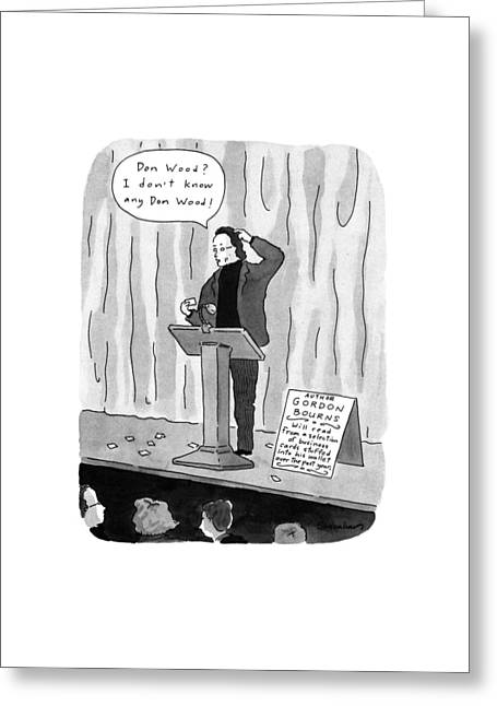 Don Wood? I Don't Know Any Don Wood! Greeting Card by Danny Shanahan