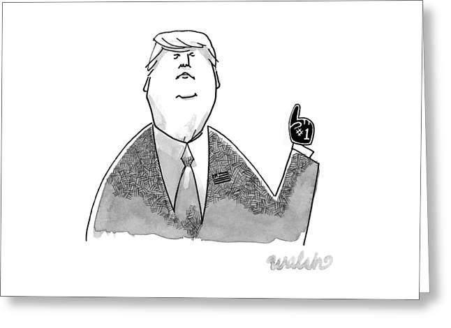 Donald Trump Wearing A Tiny #1 Foam Finger Greeting Card