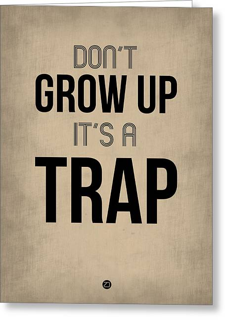 Don't Grow Up It's A Trap 2 Greeting Card by Naxart Studio