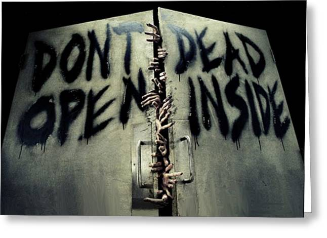 Don't Open Dead Inside Greeting Card by Paul Van Scott