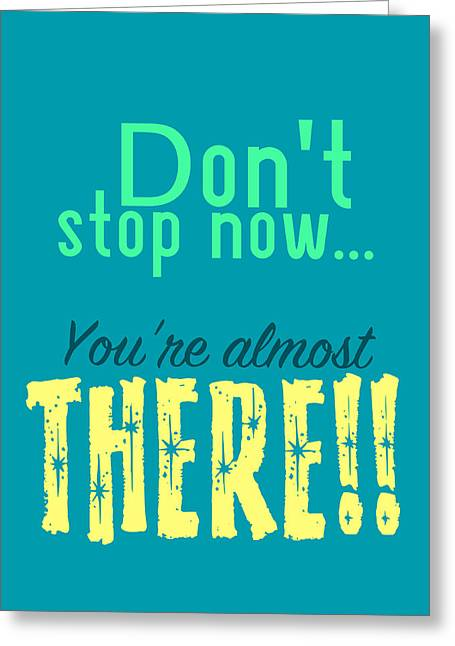 Don't Stop Now Greeting Card