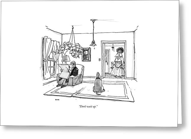 Don't Wait Up Greeting Card by George Booth