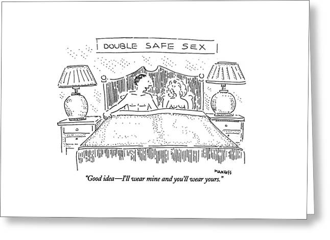 Double Safe Sex  Good Idea - I'll Wear Greeting Card by Robert Mankoff