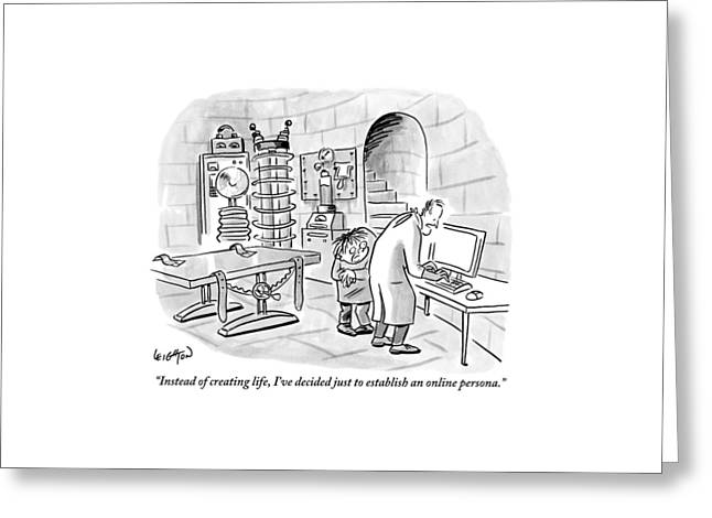 Dr. Frankenstein To His Assistant. His Lab Has No Greeting Card by Robert Leighton