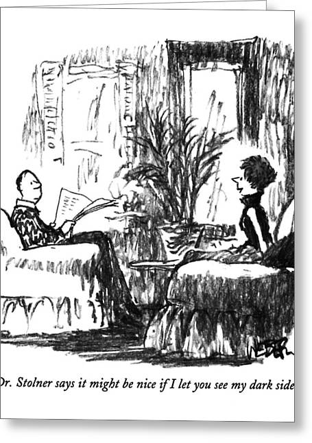 Dr. Stolner Says It Might Be Nice If  I Let Greeting Card by Robert Weber