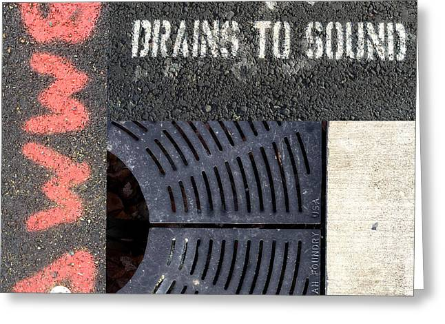 Drains To Sound Greeting Card by Nancy Merkle