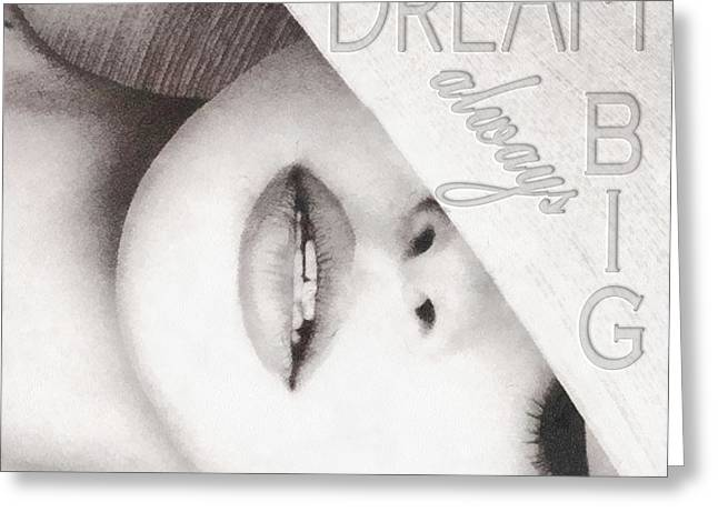 Dream Big Greeting Card by Mo T