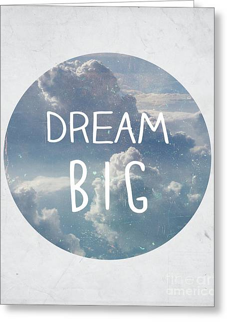 Dream Big Greeting Card by Pati Photography