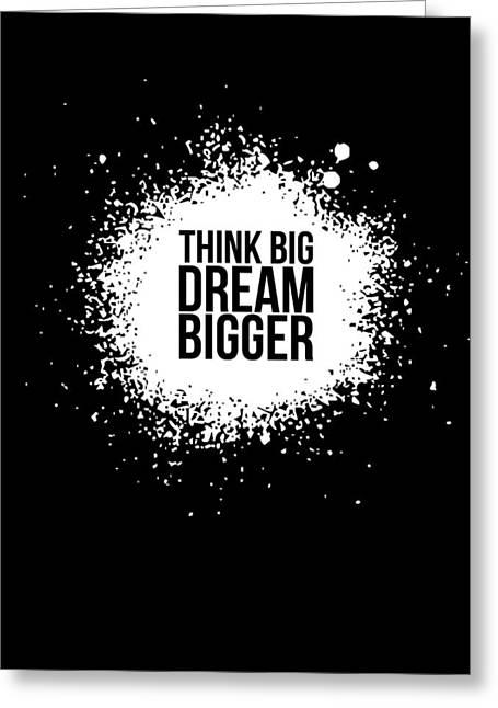 Dream Bigger Poster Black Greeting Card by Naxart Studio