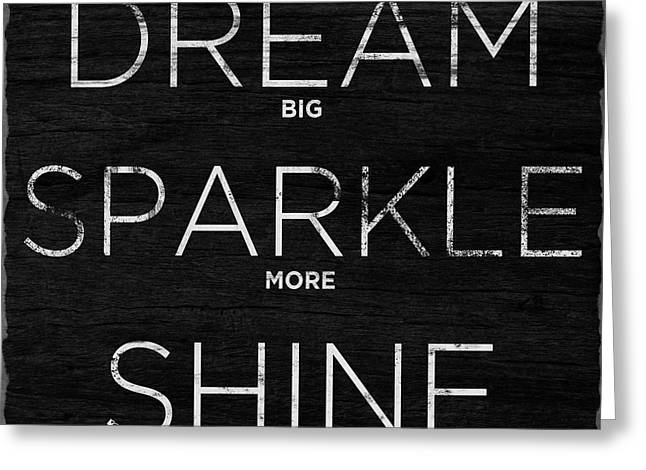 Dream, Sparkle, Shine (shine Bright) Greeting Card