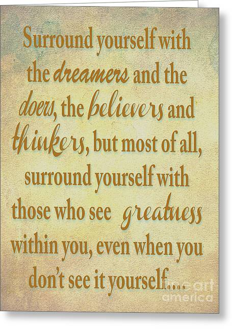 Dreamers Doers Believers  Greeting Card by Beverly Guilliams