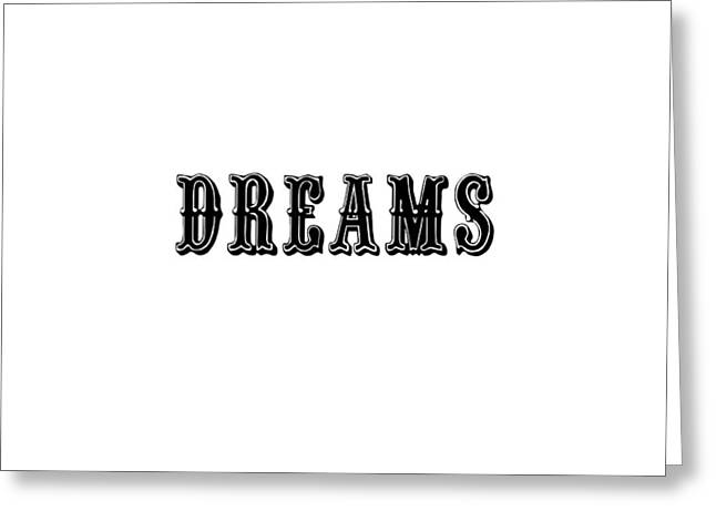 Dreams In Black Greeting Card by Chastity Hoff