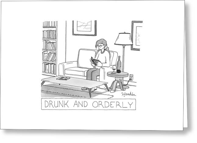 Drunk And Orderly -- A Woman Reads A Book Greeting Card by Charlie Hankin