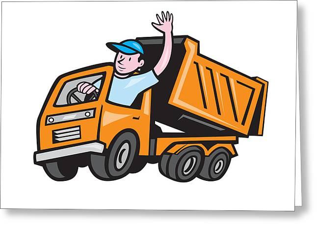 Dump Truck Driver Waving Cartoon Greeting Card by Aloysius Patrimonio