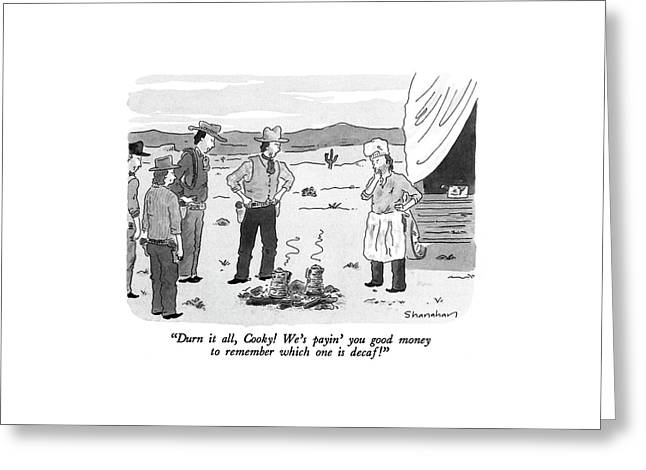 Durn It All Greeting Card by Danny Shanahan