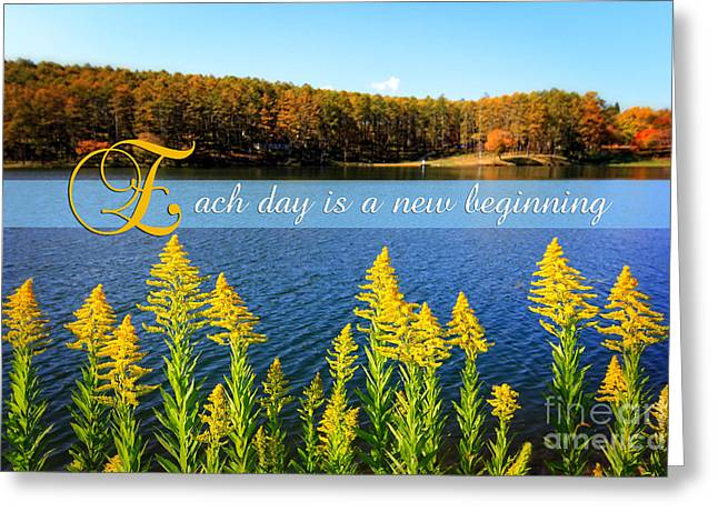 Each Day Is A New Beginning Lake With Goldenrod Greeting Card by Beverly Claire Kaiya