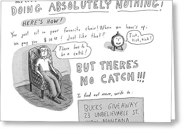'earn Dollars A Day By Doing Absolutely Nothing!' Greeting Card by Roz Chast