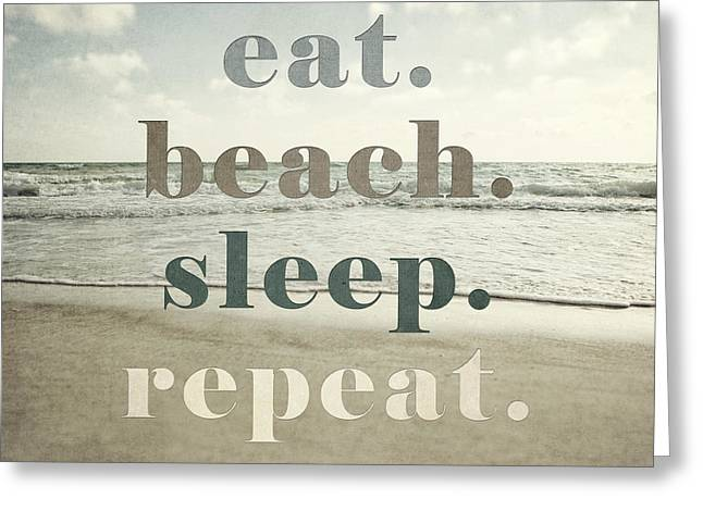 Eat. Beach. Sleep. Repeat. Beach Typography Greeting Card by Lisa Russo