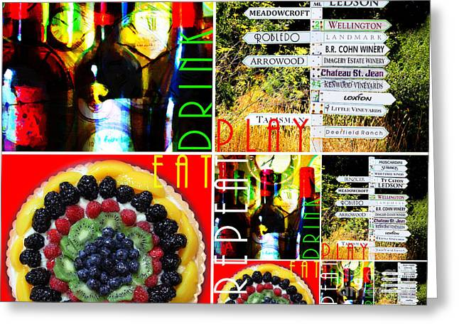 Eat Drink Play Repeat Wine Country 20140713 V3 Horizontal Greeting Card by Wingsdomain Art and Photography