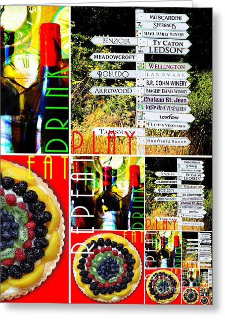 Eat Drink Play Repeat Wine Country 20140713 V3 Vertical 1 Greeting Card by Wingsdomain Art and Photography