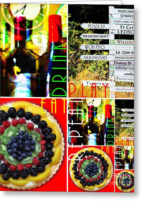 Eat Drink Play Repeat Wine Country 20140713 V3 Vertical 2 Greeting Card by Wingsdomain Art and Photography
