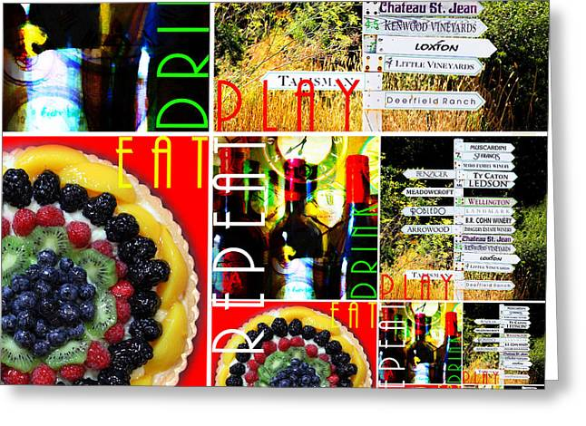 Eat Drink Play Repeat Wine Country 20140713 V3b Greeting Card by Wingsdomain Art and Photography