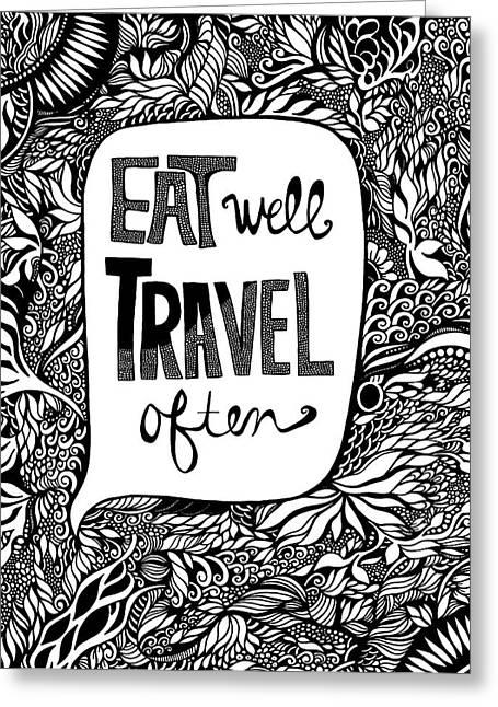 Eat Well. Travel Often. Greeting Card by Jody Pham