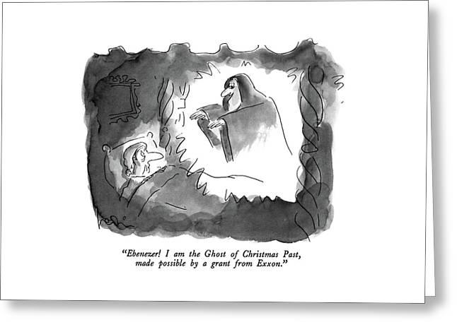 Ebenezer!  I Am The Ghost Of Christmas Greeting Card