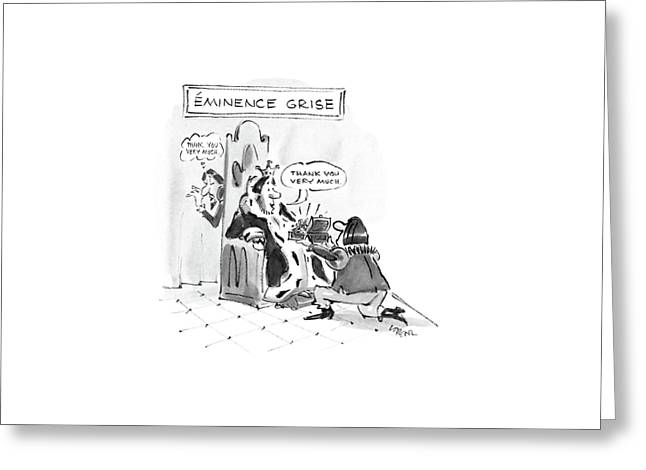Eminence Grise Greeting Card by Lee Lorenz