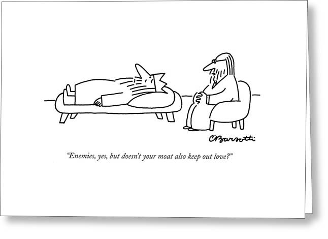 Enemies, Yes, But Doesn't Your Moat Also Keep Greeting Card by Charles Barsotti