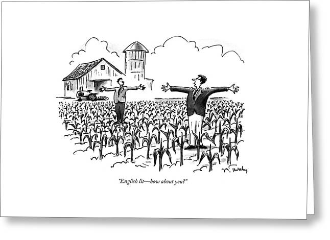English Lit - How About You? Greeting Card by Mike Twohy