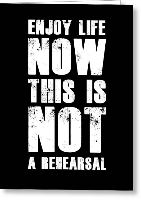 Enjoy Life Now Poster Black Greeting Card by Naxart Studio