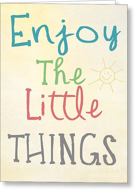 Enjoy The Little Things Greeting Card by Pati Photography