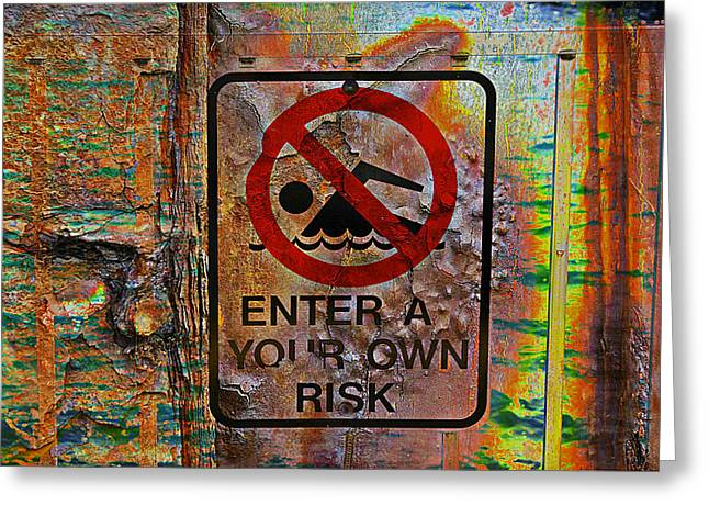Enter At Your Own Risk - Mike Hope Greeting Card