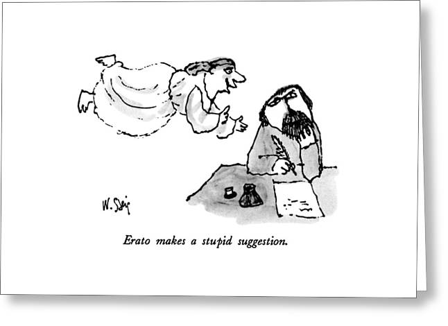 Erato Makes A Stupid Suggestion Greeting Card by William Steig