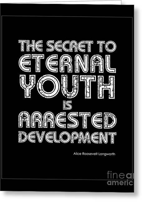 Secret To Eternal Youth Quote Greeting Card